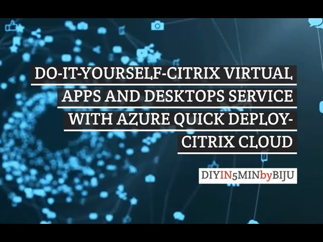 Setup Citrix Virtual Apps and Desktops Service!