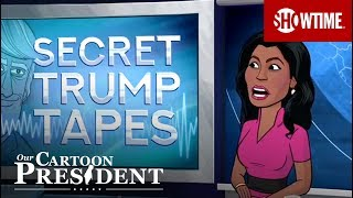 Omarosa Releases Trump Tapes | Our Cartoon President | SHOWTIME