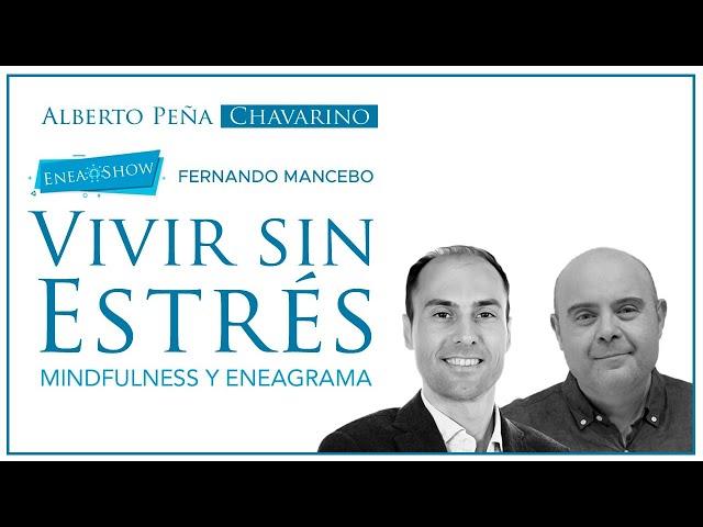 VIVIR sin ESTRÉS: MINDFULNESS y ENEAGRAMA   Fernando Mancebo