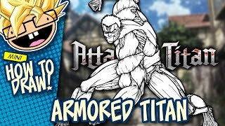 How to Draw ARMORED TITAN (Attack on Titan) | Narrated Easy Step-by-Step Tutorial