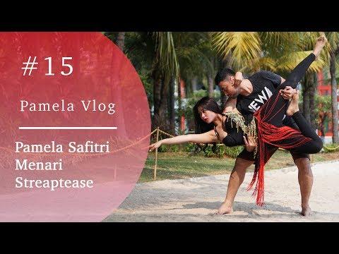 #PAMELAVLOG15 - PAMELA SAFITRI MENARI STREAPTEASE