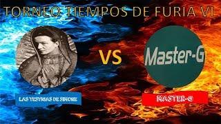 🔴TORNEO TIEMPOS DE FURIA VI (LAS TESTIGAS DE SIMONE VS MASTER-G)