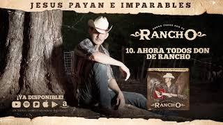 ahora-todos-son-de-rancho-jesus-payan-e-imparables-del-records-2018