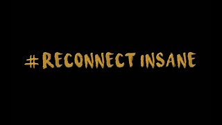 # RECONNECT INSANE