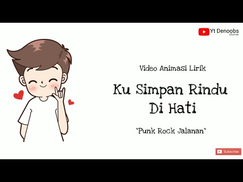 Ku Simpan Rindu Di Hati - Punk Rock Jalanan || Video Lirik Animasi