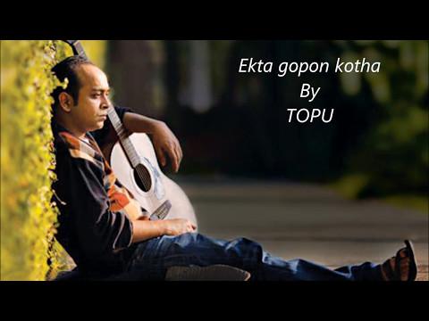 Ekta gopon kotha by topu lyrics