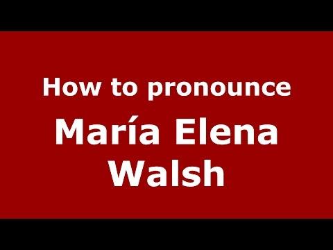 How to pronounce María Elena Walsh (Spanish/Argentina) - PronounceNames.com