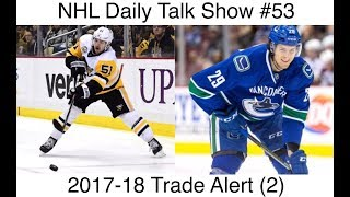 NHL Daily Talk Show #53 2017-18 Trade Alert (2)