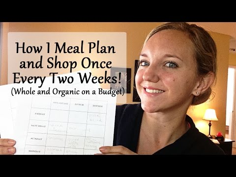 How I Meal Plan and Shop Once Every Two Weeks (Whole and Organic on a Budget)