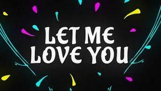 Dj Snake Ft.Justin Bieber - Let Me Love You (Lyrics)