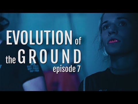 Evolution of the Ground ep. 7 (EBI 12)
