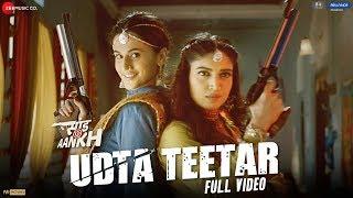Udta Teetar - Full Video| Saand Ki Aankh| Bhumi P, Taapsee P| Vishal Mishra ft.Sunidhi, Jyoti| Raj S