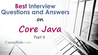 Core Java Interview Questions and Answers -  Part II