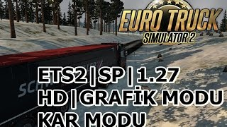ETS2   SP   1.27   KAR VE GRAFİK MODU HD