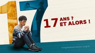 « Dix-sept ans ? et alors ! » Film chrétien Bande-annonce officielle