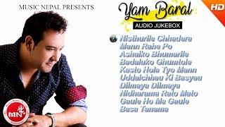 Gambar cover Yam Baral Hits Song Audio Jukebox || Musicnepal