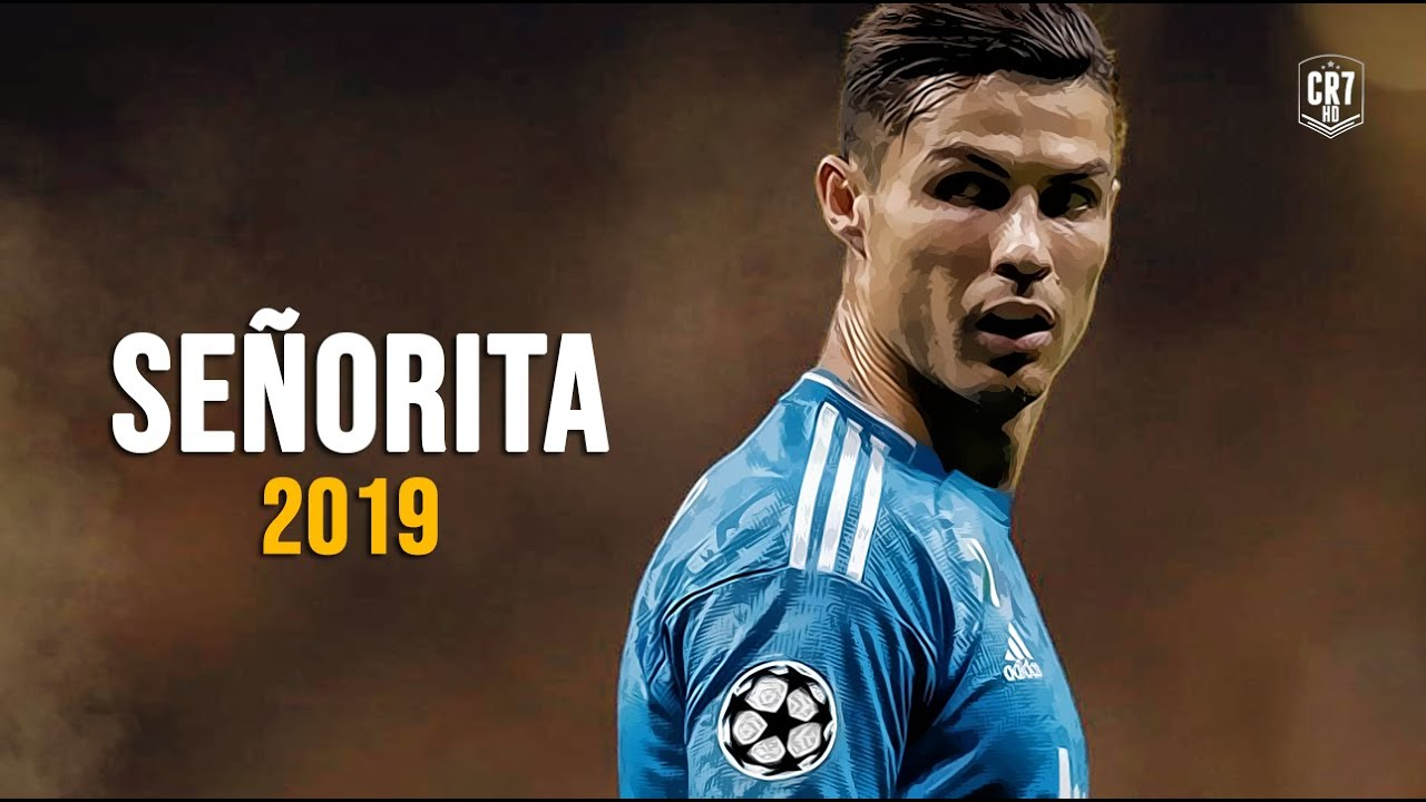 Cristiano Ronaldo Shawn Mendes Camila Cabello Senorita Skills Goals 2019 20 Hd Youtube