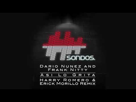 Dario Nuñez and Frank Nitty - Asi Lo Grita (Harry Romero & Erick Morillo Extended Remix)