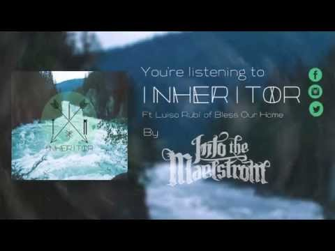 Into The Maelstrom - Inheritor (Ft. Luiso Rubí Of Bless Our Home) | Lyric Video