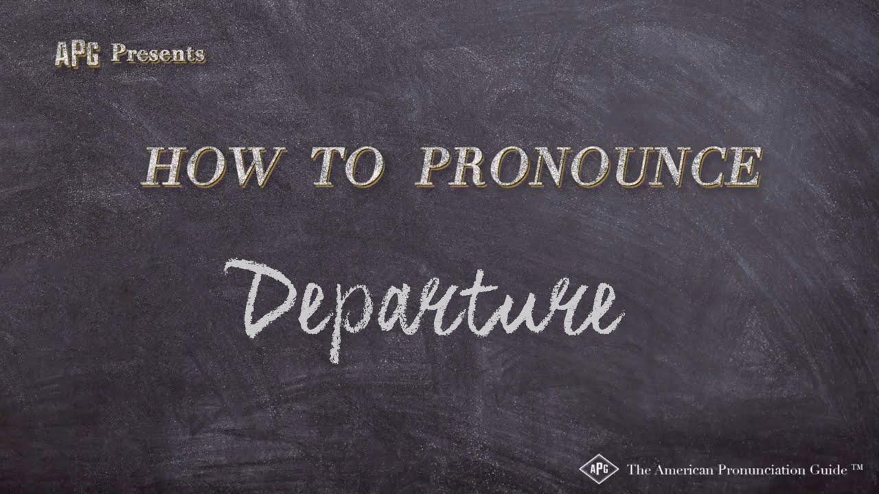 How to Pronounce Departure  Departure Pronunciation