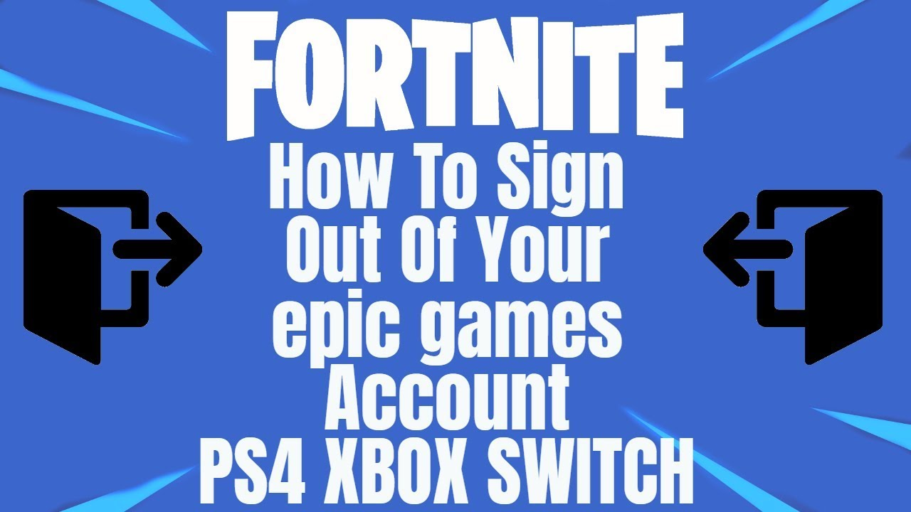 FORTNITE How To Sign Out Of Your epic Games Account (Unlink) PS4 XBOX  SWITCH *2019*