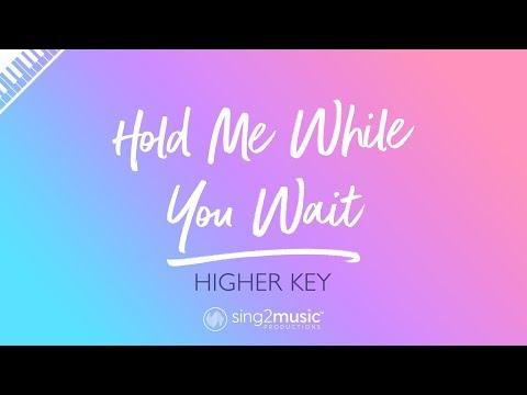 Hold Me While You Wait (Higher Key - Piano Karaoke) Lewis Capaldi