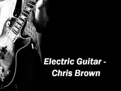 Electric Guitar - Chris Brown [Lyrics]