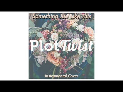 Something Just Like This (Instrumental) - The Chainsmokers & Coldplay (Cover)
