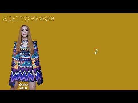 Ece Seçkin - Adeyyo (Sözleriyle/Lyrics)