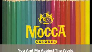 [3.18 MB] You and me against the world - Mocca