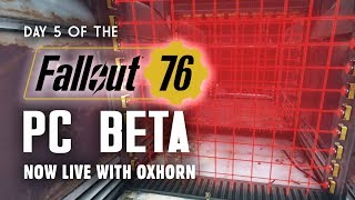 Day 5 of the Fallout 76 PC Beta LIVE with Oxhorn - 2-Hour Live Stream!