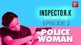 INSPECTOR K / SEASON 2 / EPISODE 2 / POLICE WOMAN