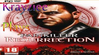 Krayziee plays Painkiller: Resurrection | Level 4: The Haunted City