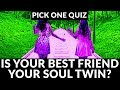 Is your best friend your soul twin?