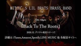 Lil Brats Brass Band New Album「Back to the roots 」