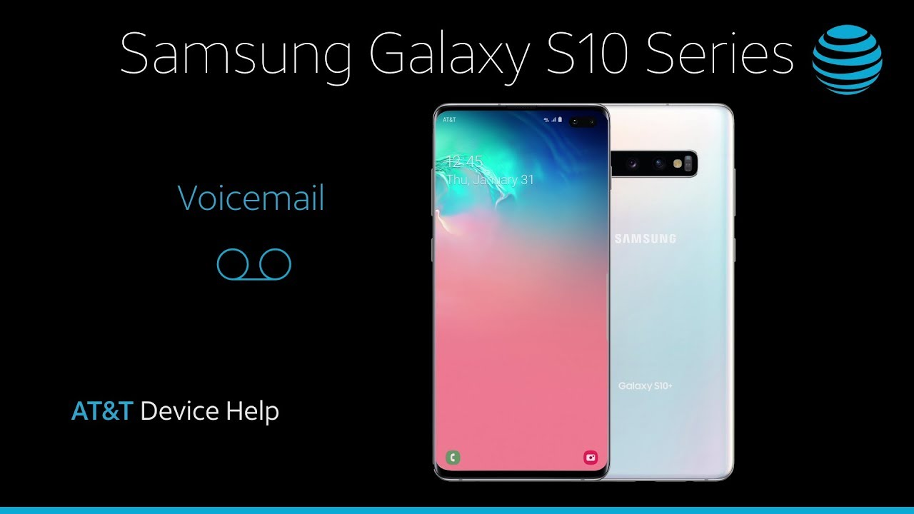 How to Use Voicemail on Your Samsung Galaxy S10/S10+ | AT&T Wireless