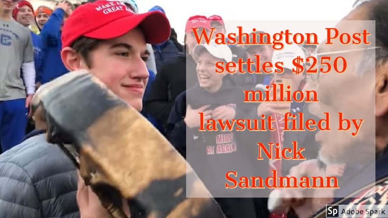 Washington Post settles $250 million lawsuit filed by Nick Sandmann