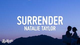 Natalie Taylor - Surrender (Lyrics)