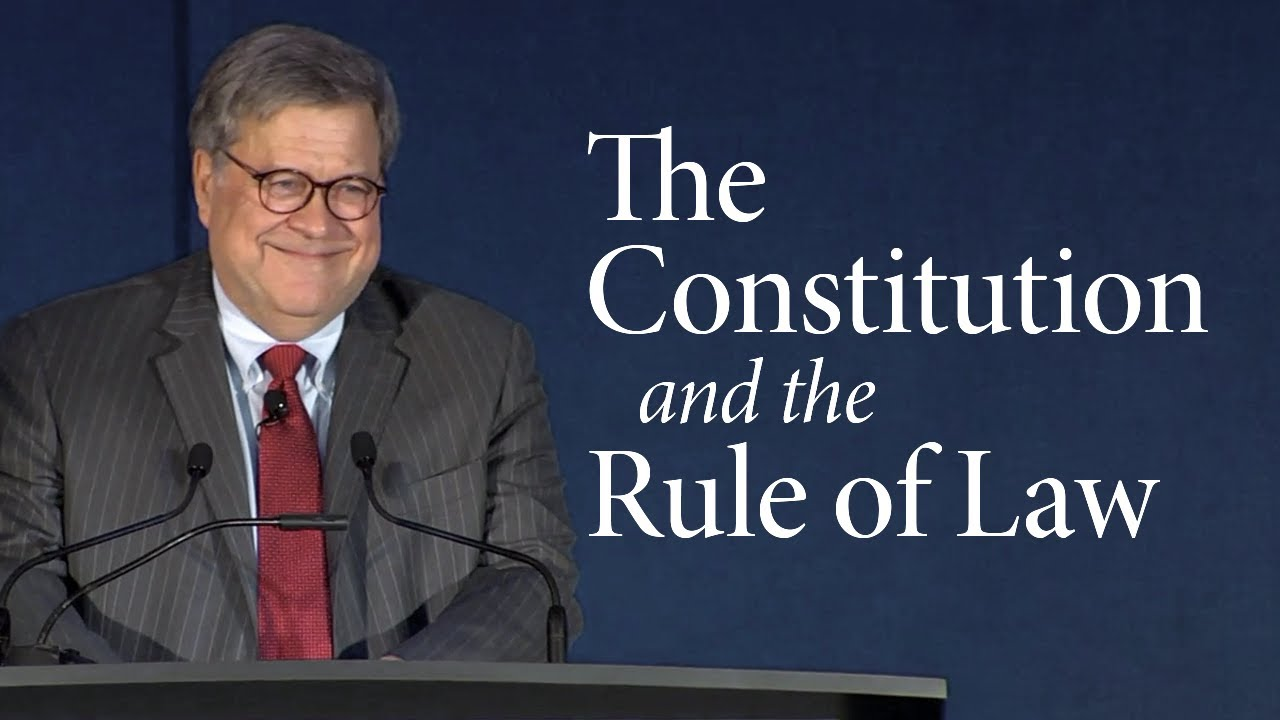 William Barr on the Constitution and the Rule of Law