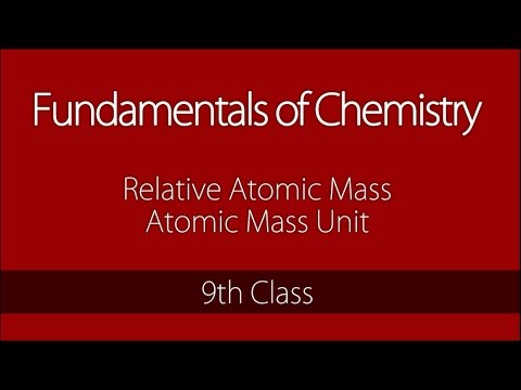 Relative Atomic Mass and Atomic Mass Unit