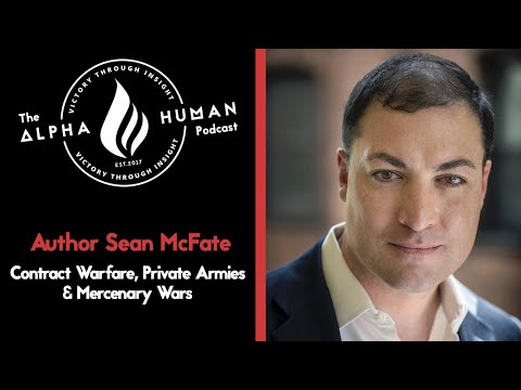 Author Sean McFate: Contract Warfare, Private Armies & Mercenary Wars