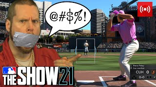 If I swear the stream ends. MLB the Show 21
