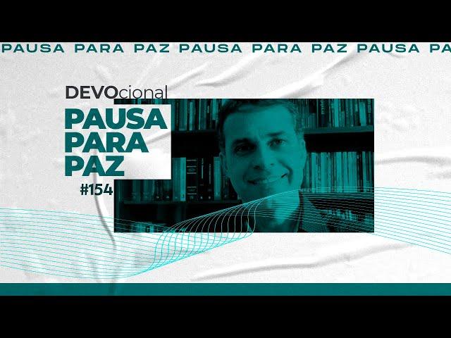 #pausaparapaz - devocional 154 //Rubens Bottcher