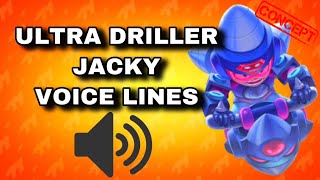 ALL ULTRA DRILLER JACKY'S VOICE LINES!   Ultra Driller Jacky Voice Brawl stars CONCEPT