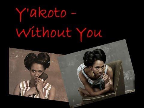Y'akoto - Without You (with Lyrics)