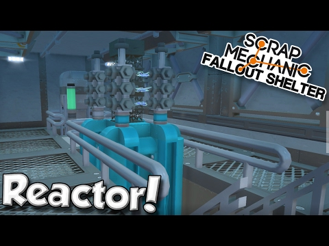 NUCLEAR REACTOR ROOM! - Scrap Mechanic Fallout Shelter Project [Ep.7]