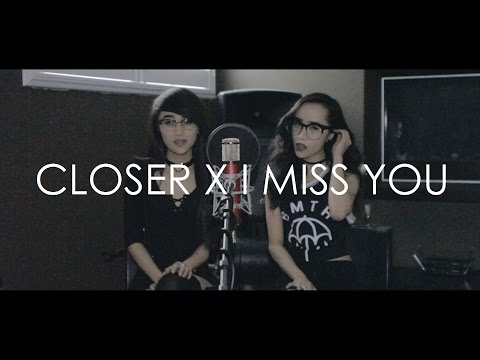Closer x I Miss You | The Chainsmokers ft....