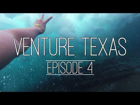 VENTURE TEXAS [EPISODE 4] - Waterlust