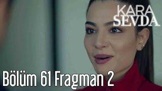 Kara Sevda 61. Bölüm 2. Fragman