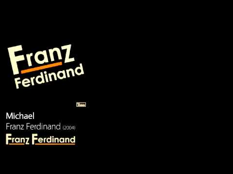 Michael  Franz Ferdinand 2004  Franz Ferdinand
